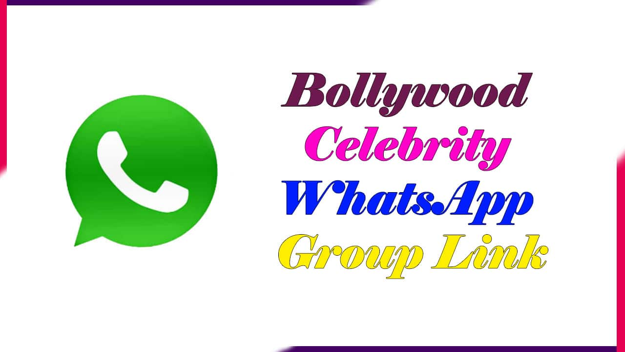 Bollywood Celebrity WhatsApp Group Link | Active Group 2021