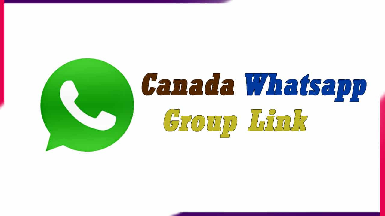 Canada Whatsapp Group Link – Active Group 2020
