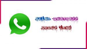 Delhi Whatsapp Group Link | Active Whatsapp Group Link 2020
