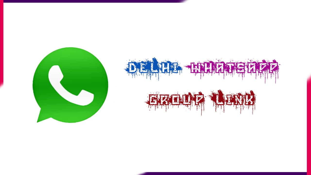 Delhi Whatsapp Group Link | Active Whatsapp Group Link 2021
