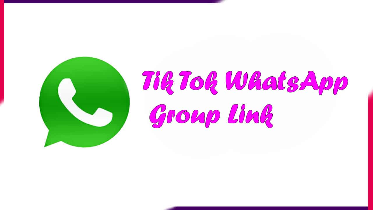 Tik Tok WhatsApp Group Link | Active Group 2021