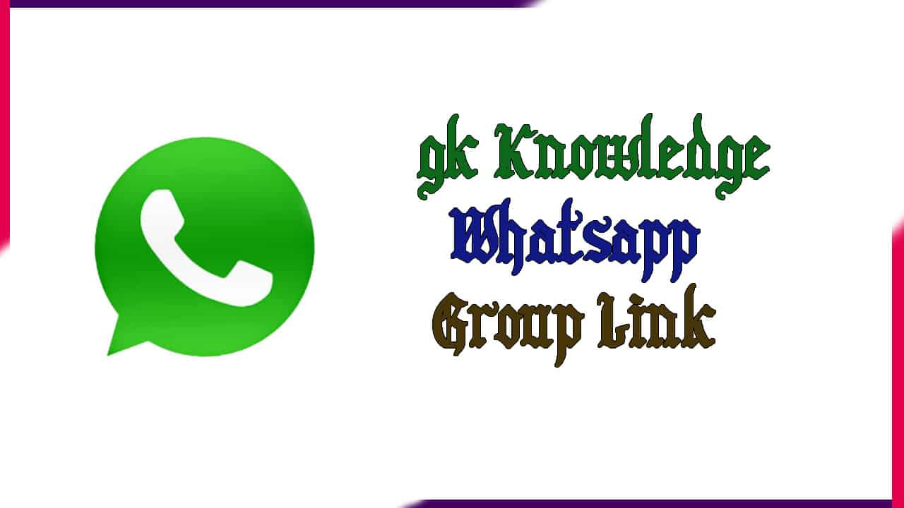 gk Knowledge Whatsapp Group | Active Group 2021