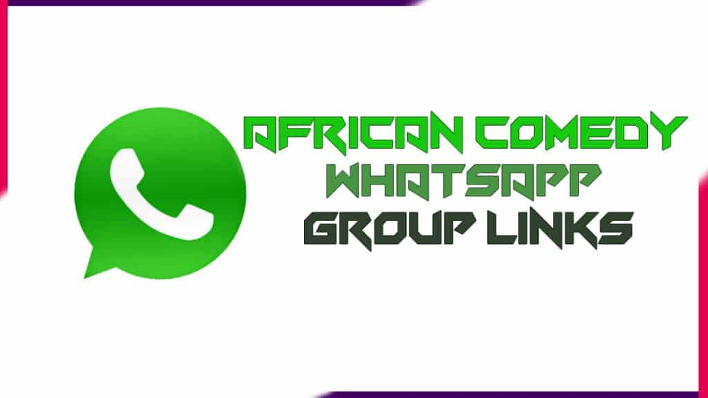 African Comedy Whatsapp Group links