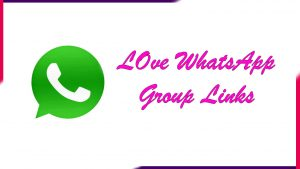Love Whatsapp Group Link | Active Group 2020