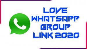 Love Whatsapp Group Link 2020