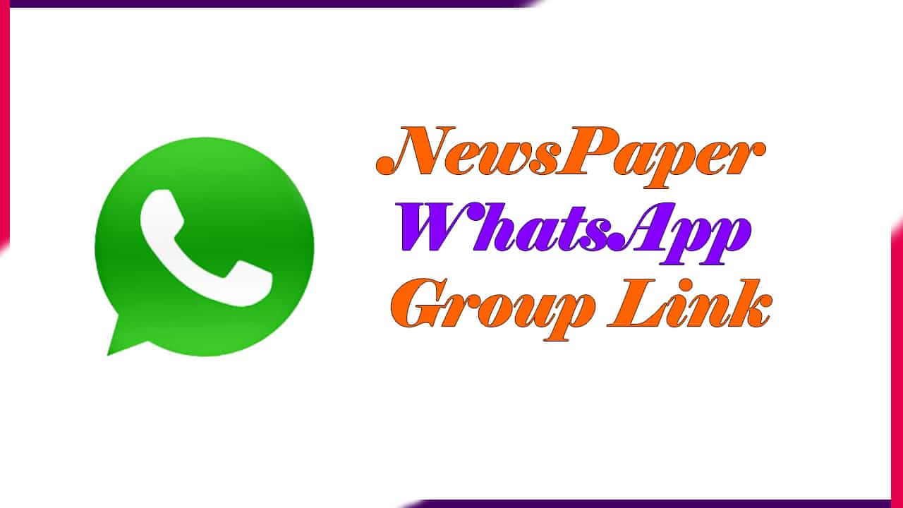 NewsPaper Whatsapp Group Link | Active Group 2020